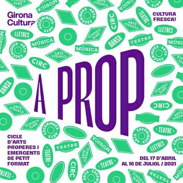"""Una segunda edición del ciclo """"A PROP"""" llega a la ciudad de Gerona"""